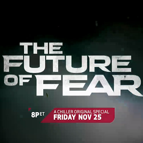 The Future of Fear Documentary Airs Nov 25th on Chiller