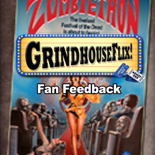 Fan Feedback on Grindhouseflix.com!!!